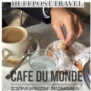 Cafe Du Monde Expansion Rumors on Huffington Post, by Courtney Price