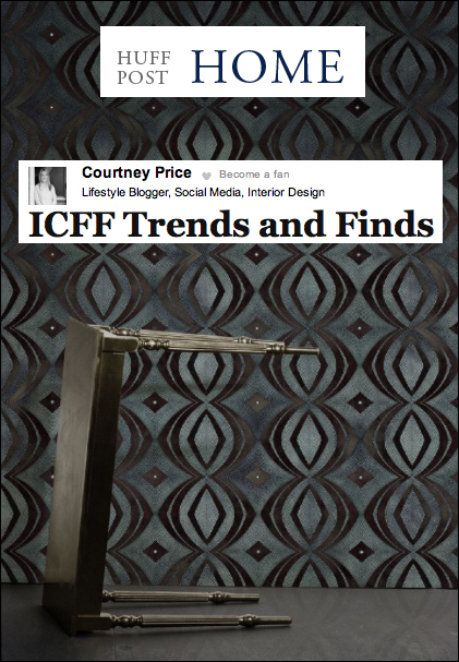 ICFF 2014 Trend Report at Huff Post Home via www.CourtneyPrice.com