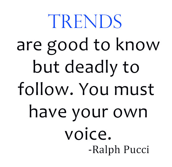 Ralph Pucci's thoughts onTrends on www.CourtneyPrice.com