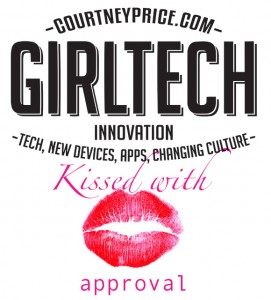 Girltech- Innovations in tech, new devices, apps, changing culture- on www.CourtneyPrice.com