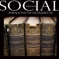 Social Media- Paragons of Netiquette