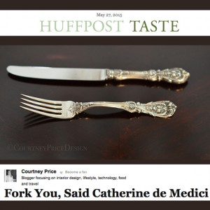 A mistress, a queen, and their King... and the history of the FORK... over at HuffPost Taste. Aren't you curious? www.CourtneyPrice.com